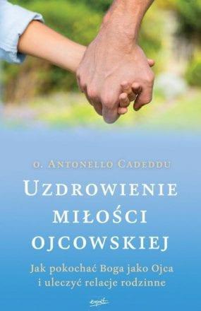 capax-dei-uzdrowienie-milosci-ojcowskiej