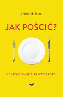 capax-dei-jak-poscic-o-chrzescijanskiej-praktyce-postu