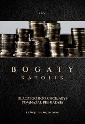 capax-dei-bogaty-katolik-dlaczego-bog-chce-abys-pomnazal-pieniadze-1