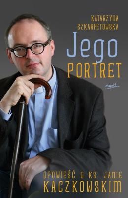 capax-dei-jego-portret-opowiesc-o-ks-janie-kaczkowskim