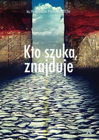 capax-dei-kto-szuka-znajduje-ks-mieczyslaw-piotrowski-tchr-1
