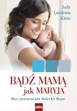 capax-dei-badz-mama-jak-maryja-moc-zawierzenia-dziecka-bogu-1