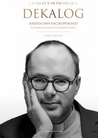 capax-dei-dekalog-ksiedza-jana-kaczkowskiego