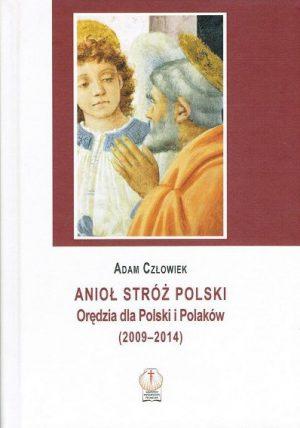 capax-dei-aniol-stroz-polski-oredzia-dla-polski-i-polakow-2009-2014