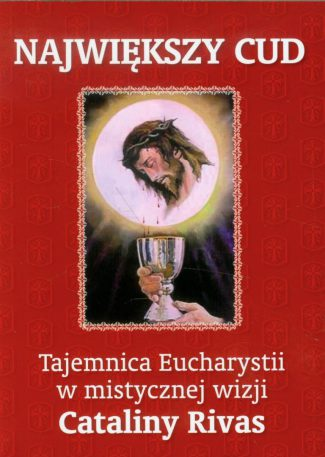 capax-dei-najwiekszy-cud-tajemnica-eucharystii-w-mistycznej-wizji-cataliny-rivas