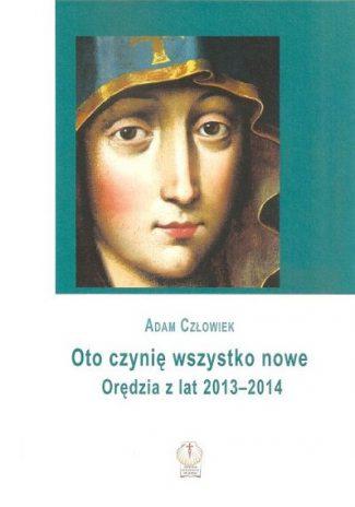 capax-dei-oto-czynie-wszystko-nowe-oredzia-z-lat-2013-2014