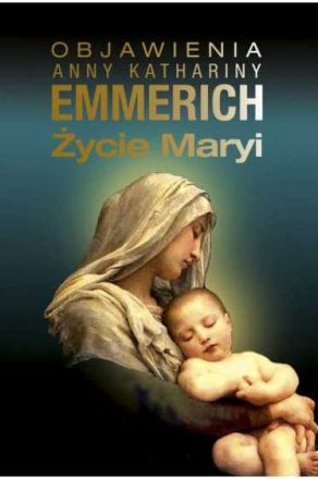 capax-dei-zycie-maryi-wedlug-blogoslawionej-kathariny-emmerich-