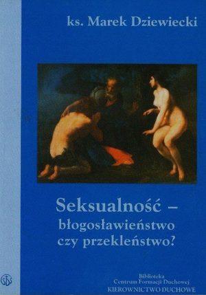 capax-dei-seksualnosc-blogoslawienstwo-czy-przeklenstwo