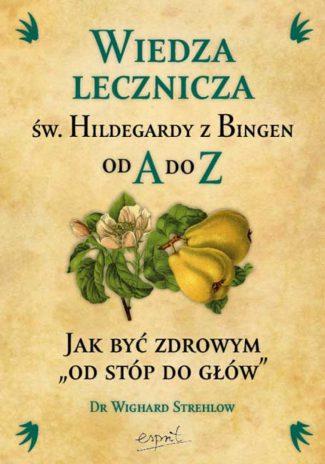 capax-dei-wiedza-lecznicza-sw-hildegrady-z-bingen-od-a-do-z